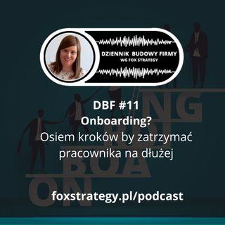 DBF #11: Onboarding? 8 kroków by zatrzymać pracownika na dłużej [BIZNES]