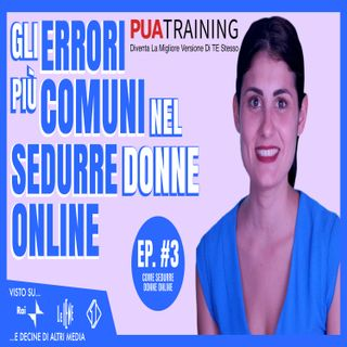 #3 Gli Errori Più Comuni Nel Sedurre Donne Online
