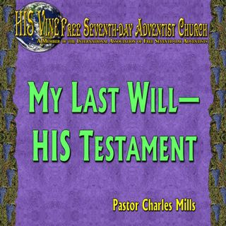 My Last Will—HIS Testament