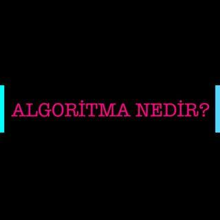 Nedir Bu Algoritma?