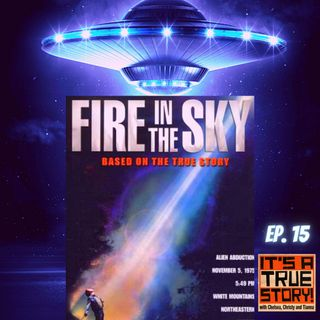 Like a Dumbass Moth to An Extraterrestrial Flame [EP15 - Fire In The Sky]