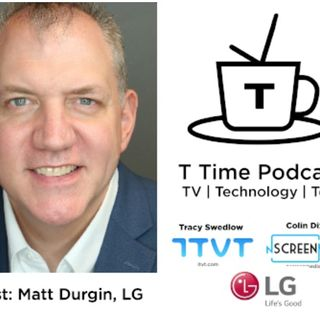 T-Time: TVOT NYC 2018 Highlights; LG's Head of North American Smart TV