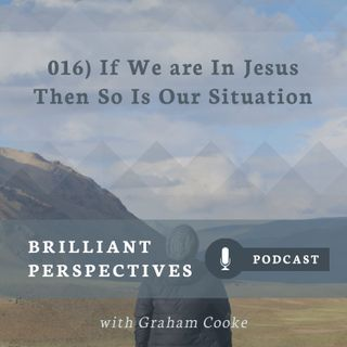 If We are In Jesus, Then So is Our Situation