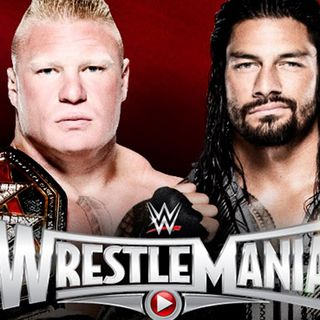 Wrestling Nostalgia: Brock Lesnar vs Roman Reigns - WrestleMania 31