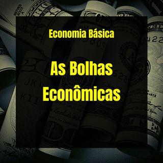 Economia Básica - As Bolhas Econômicas - 30