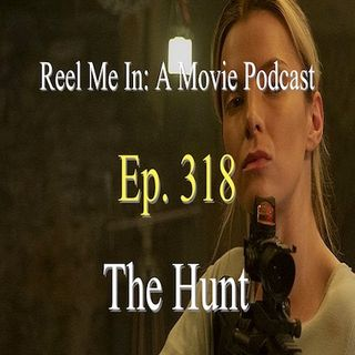 Ep. 318: The Hunt