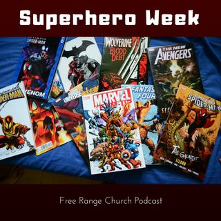 Episode 171 - Superhero Week: Monday - Leaning Into Our Weakness - 2 Corinthians 12