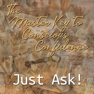 The Master Key to Conscious Confidence
