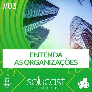 #03 - Entenda as organizações