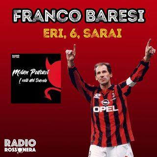 Franco Baresi - Eri, 6, sarai