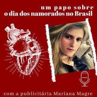 #5 - Por que o dia dos namorados no Brasil acontece em outra data? com Mariana Magre