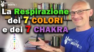 La respirazione dei 7 Colori e dei 7 Chakra