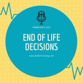 252: End of Life Decisions