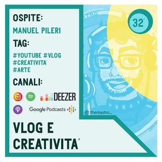 Vlog e creatività con Manuel Pileri (Havu)