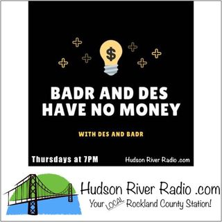 Badr and Des Have No Money