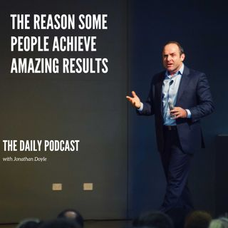 The Reason Some People Achieve Amazing Results