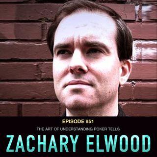 #51 Zachary Elwood: The Art of Understanding Poker Tells