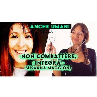ep.10 L'integrazione nella cura: conversando con un'infermiera e naturopata con Susanna Maggione