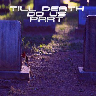 Ep 77 'Till Death Do US Part 1'
