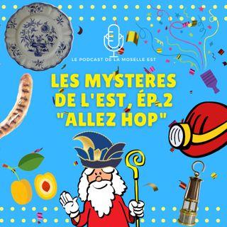 Les Mystères de l'Est, Episode 2 : Allez Hop