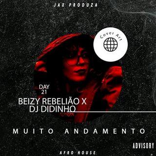 Beizy Rebelião Ft DJ Dinho - Muito Andamento