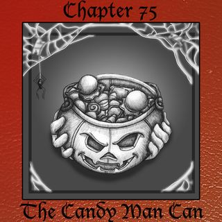 Chapter 75: The Candy Man Can