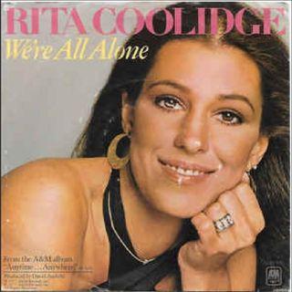 Rita Coolidge WE'RE ALL ALONE