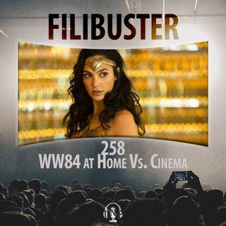 258 - WW84 at Home Vs. Cinema