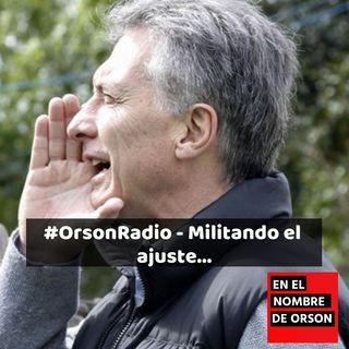 #OrsonRadio - Militando el  ajuste...