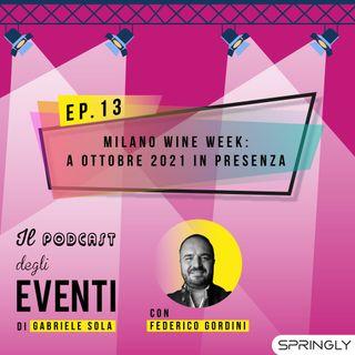 Milano Wine Week: a ottobre 2021 in presenza