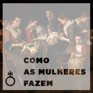 1 - COMO AS MULHERES FAZEM