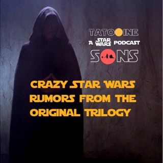 Crazy Star Wars Rumors from the Original Trilogy (Episode 48)