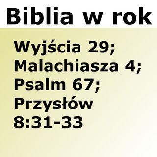 079 - Wyjścia 29, Malachiasza 4, Psalm 67, Przysłów 8:31-33