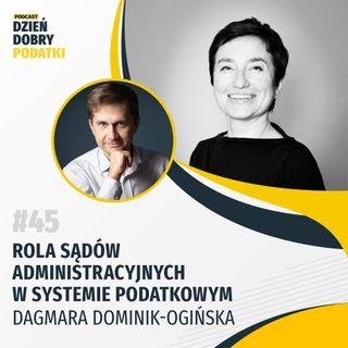 045 - Rola sądów administracyjnych w systemie podatkowym – Dagmara Dominik-Ogińska