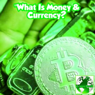 """What Is Money & Currency?"" The Battlefield Of This Decade Will Be On The Internet For Currency Domination"