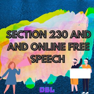 Section 230 and the Future of Online Free Speech