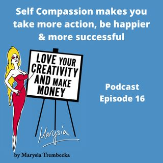 16. Self Compassion makes you take more action, be happier & more successful