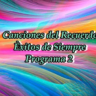 Canciones del Recuerdo - Èxitos de Siempre Prog. 2 ( 1 Hora )