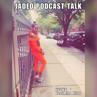 "Jaded Podcast Talk- Episode 3 (""What The 2020"")"