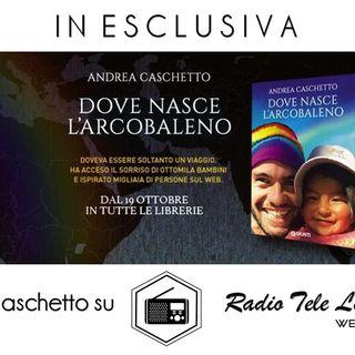 """Andrea Caschetto su Radio Tele Locale presenta """"Dove Nasce l'Arcobaleno"""""""