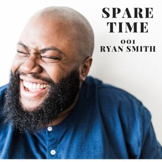 Spare Time 001 - Ryan Smith