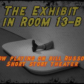 The Exhibit in Room 13-B * S2 E21