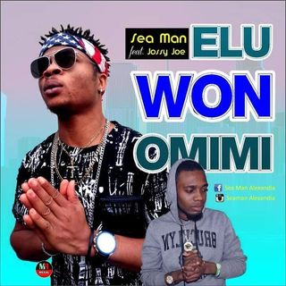 Seaman ft jossy joe -ELU WON OMIMI (Official audio) Nersi Radio