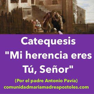 "Catequesis: ""Mi herencia eres Tú, Señor"""