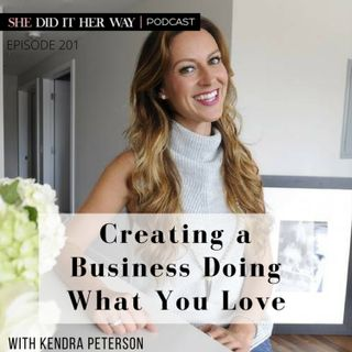 SDH201: Creating a Business Doing What You Love with Kendra Peterson