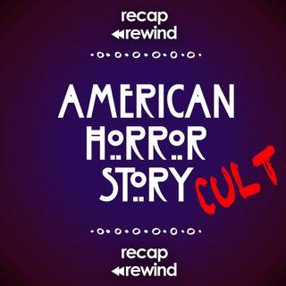 AHS: Cult // Recap Rewind Podcast //