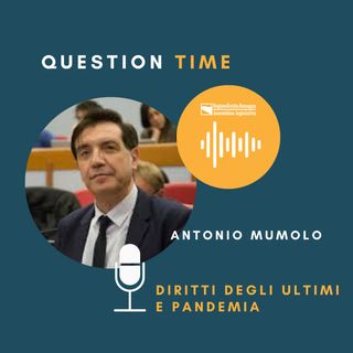 QT#10 Antonio Mumolo - Diritti degli ultimi e pandemia