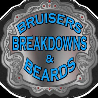 Bruisers, Breakdowns, and Beards: Episode One