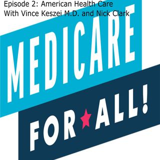 ML Ep.2 American Healthcare from a Doctor's perspective with Vince Keszei M.D. and Nick Clark