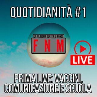 Quotidianità #1 - Prima live: vaccini, comunicazione e Dad